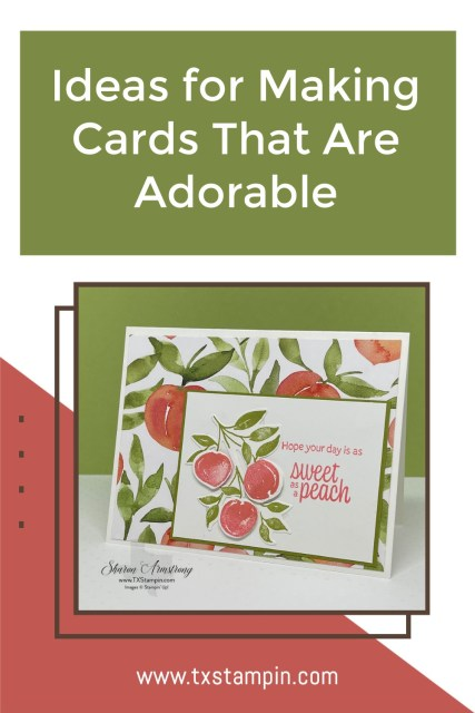 Ideas for making cards that are sweet as a peach!