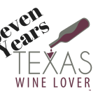 Happy 7th Anniversary, Texas Wine Lover