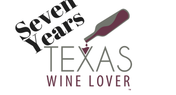 Seven Year Anniversary of Texas Wine Lover