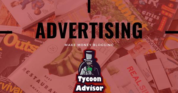 Make money Blogging by Advertising