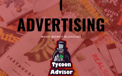 Make Money Blogging – Advertising