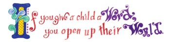 If You Give A child a Word - $5000 Challenge to help under privileged children explore the arts and literacy.