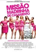 Missão Madrinha de Casamento (Bridesmaid, 2011, EUA) [C#043]