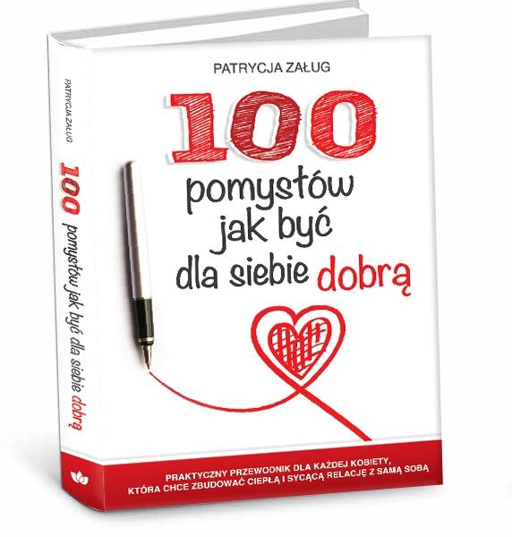Książka 100 pomysłów jak być dla  siebie dobrą_okładka