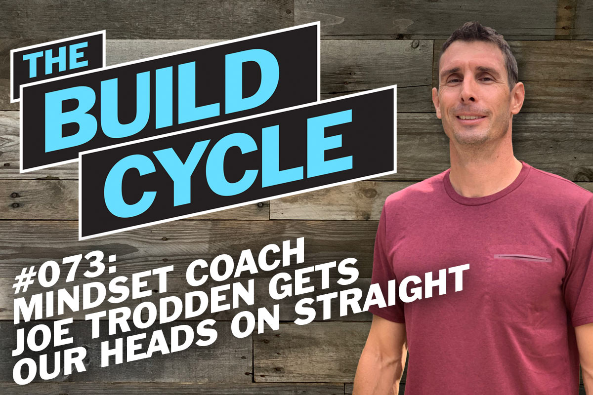 Ep# 073: Mindset Coach Joe Trodden gets our entrepreneurial heads straight