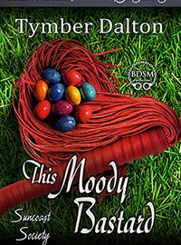 Now Available: This Moody Bastard (Suncoast Society 50)