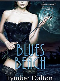 Now Available – Blues Beach (Suncoast Society 61, MF, BDSM)