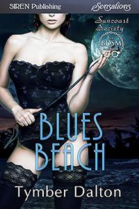 Now Available – Blues Beach (Suncoast Society 61, MF, BDSM)