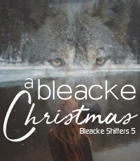 Now in Print: A Bleacke Christmas (Bleacke Shifters 5)