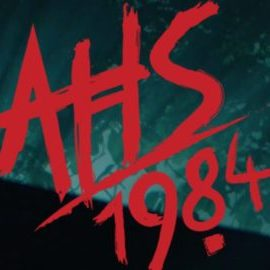 AHS: 1984, Episode 2 thoughts (SPOILER WARNING)