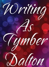 Writing As – Tymber Dalton