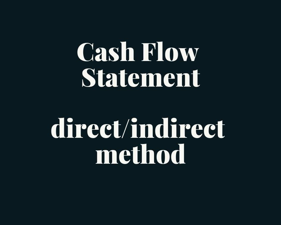 cash flow statement direct method indirect method definition format