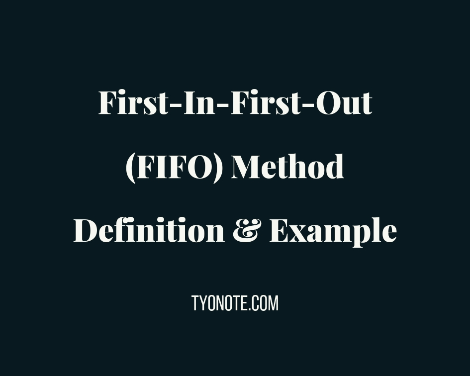 first in first out (FIFO) method definition example