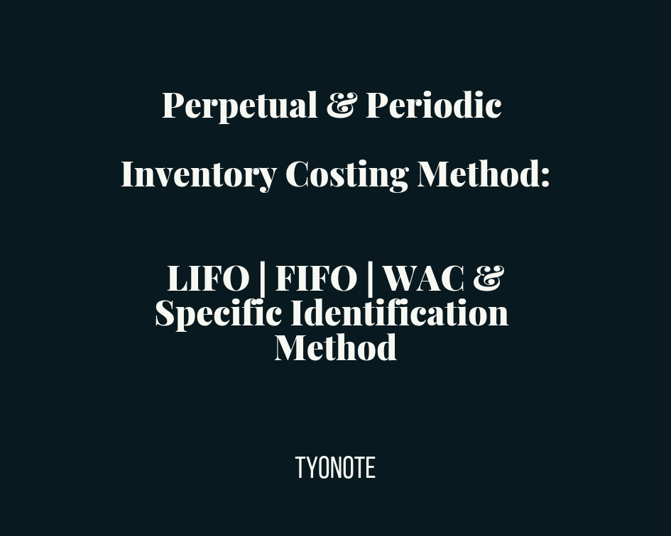inventory costing method periodic and perpetual inventory system LIFO FIFO WAC specific identification method