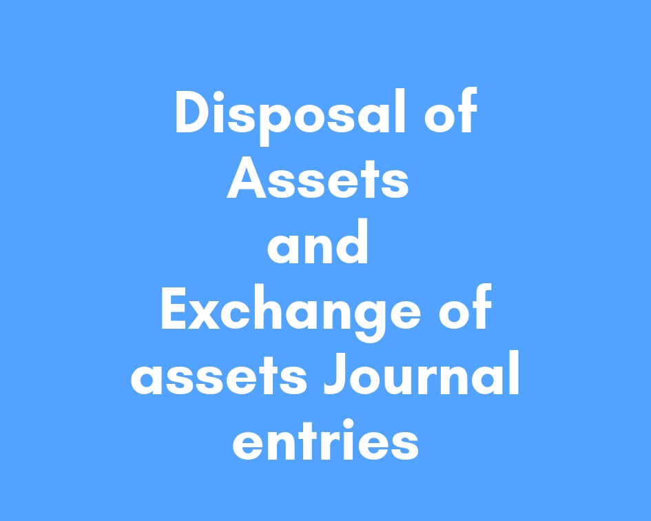disposal of assets and exchange of assets entry