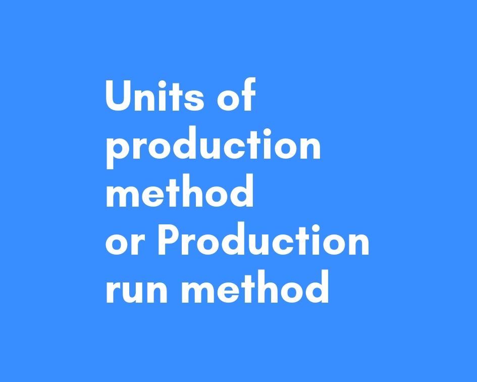units of production method depreciation