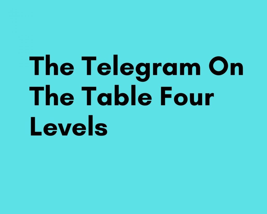 telegram on the table four levels