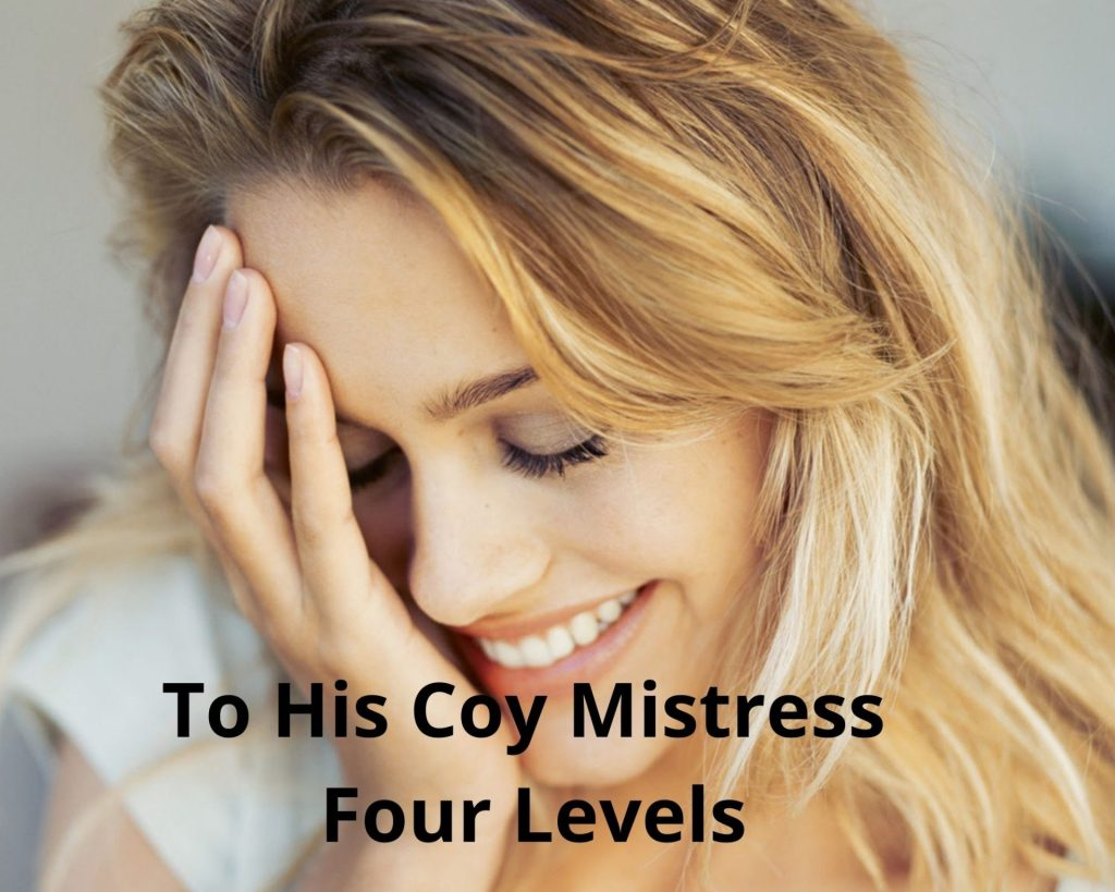 To His Coy Mistress Four Levels
