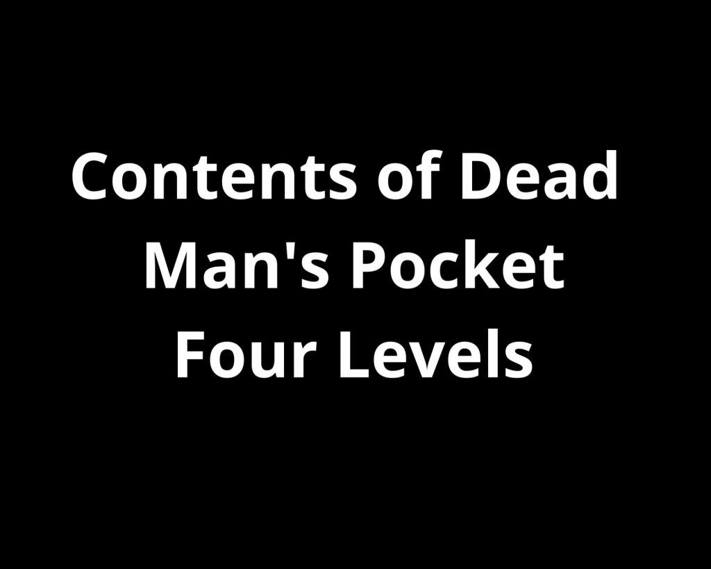 contents of dead man's pocket four levels
