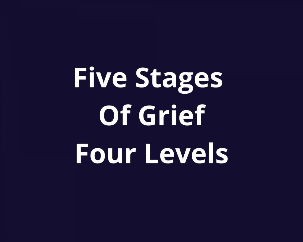 five stages grief four levels
