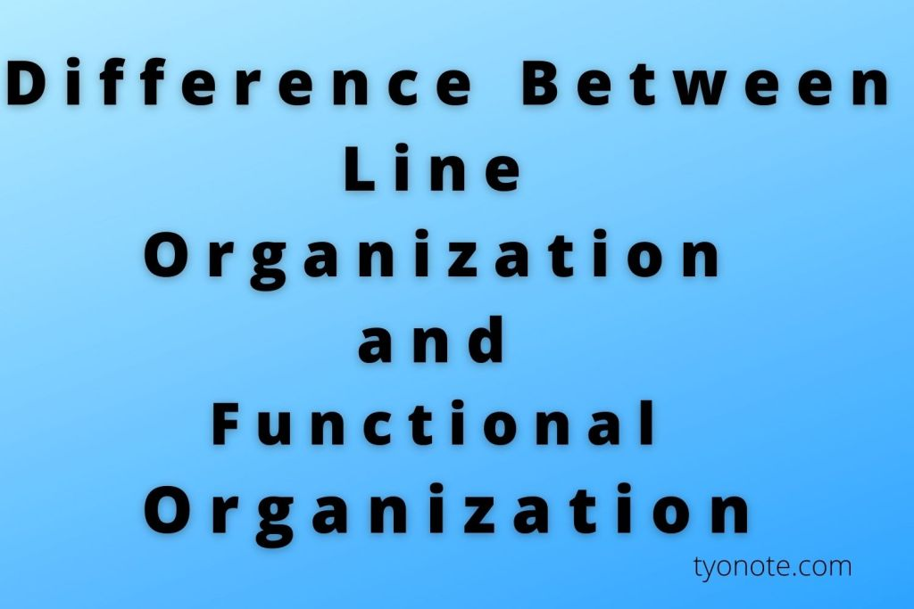 difference between line organization and functional organization