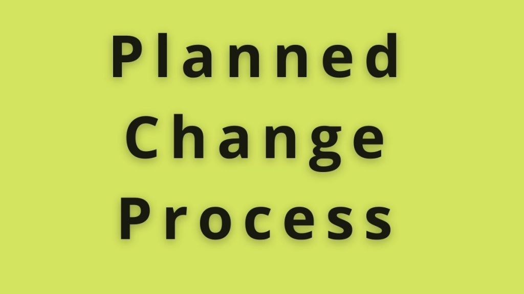 planned change process