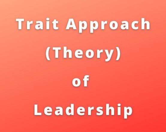 trait approach of leadership