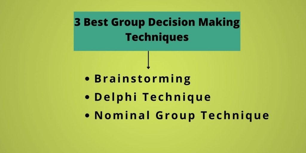 3 Best Group Decision Making Techniques