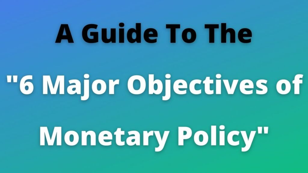 Objectives of Monetary Policy