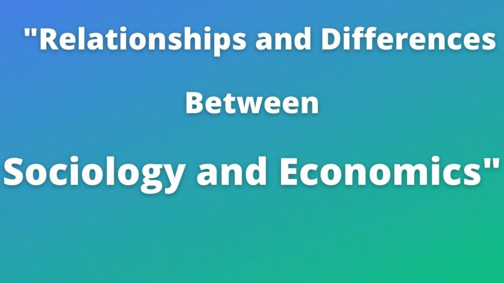 Sociology and Economics