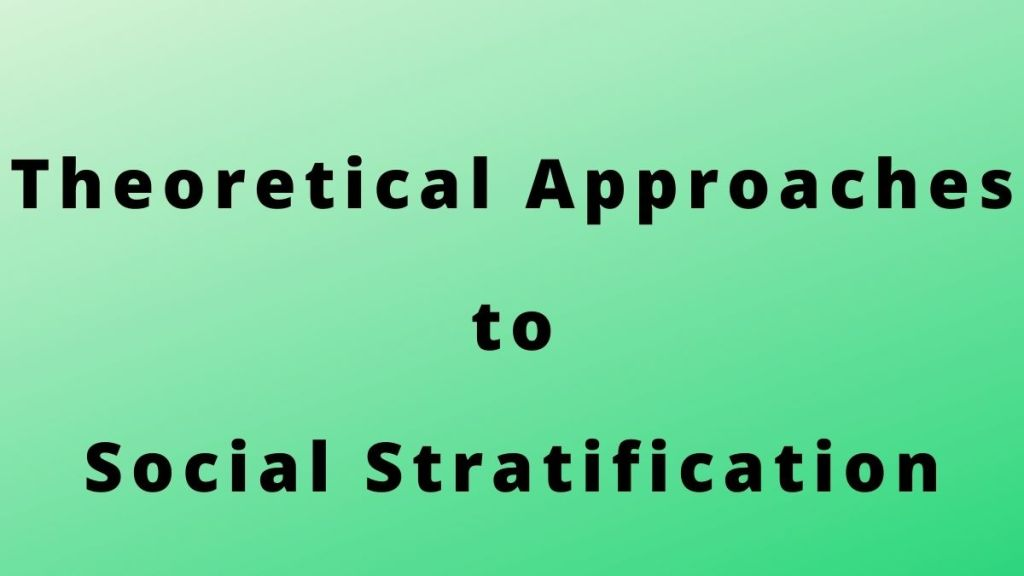 Theoretical Approaches to Social Stratification