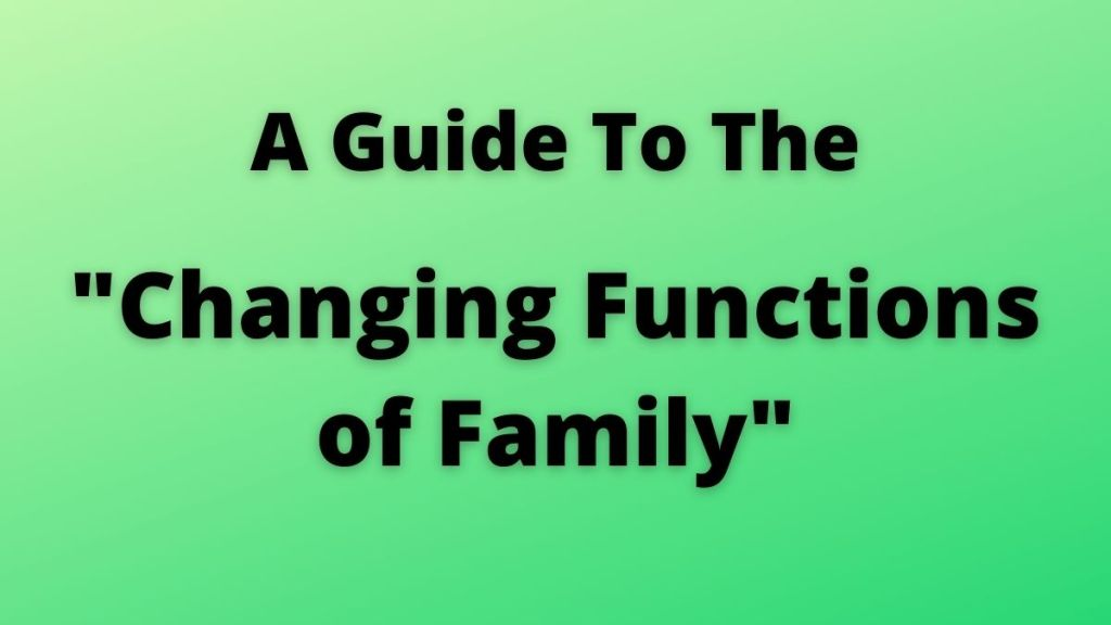 changing functions of family