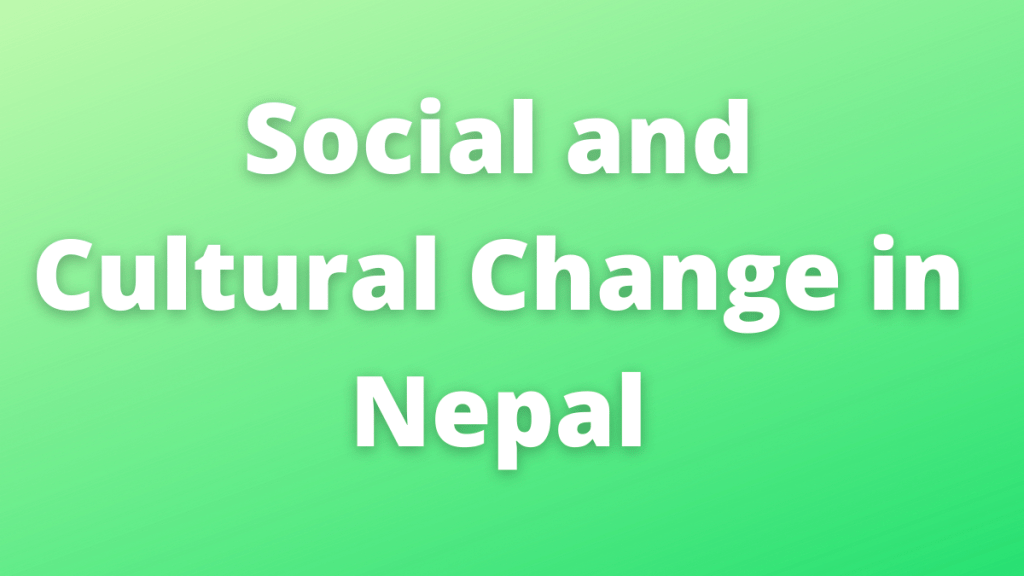 Social and Cultural Change in Nepal
