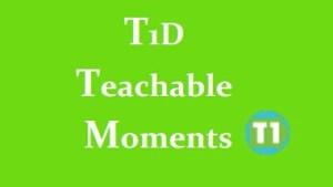 T1D Teachable Moments T1TG