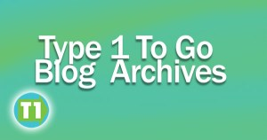 Type 1 To Go Blog Archives