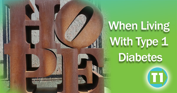Hope when Living with Type 1 Diabetes