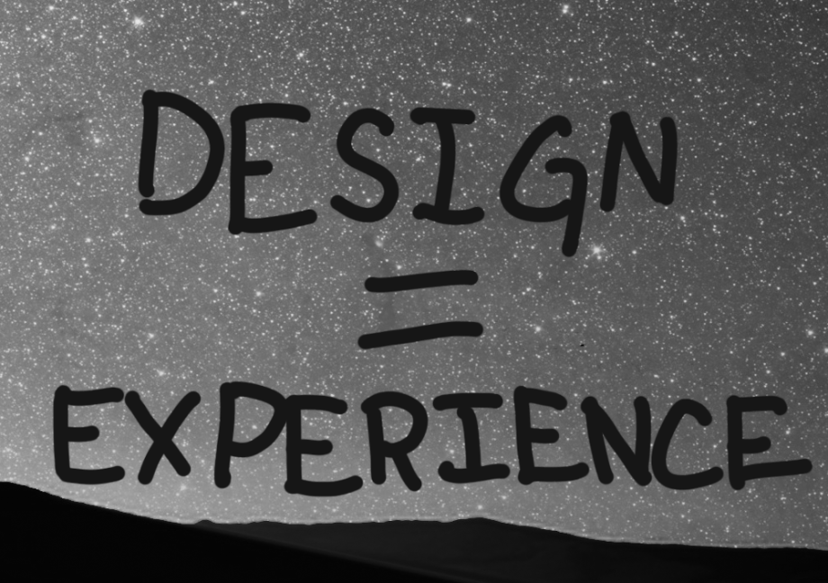 Design is experience.