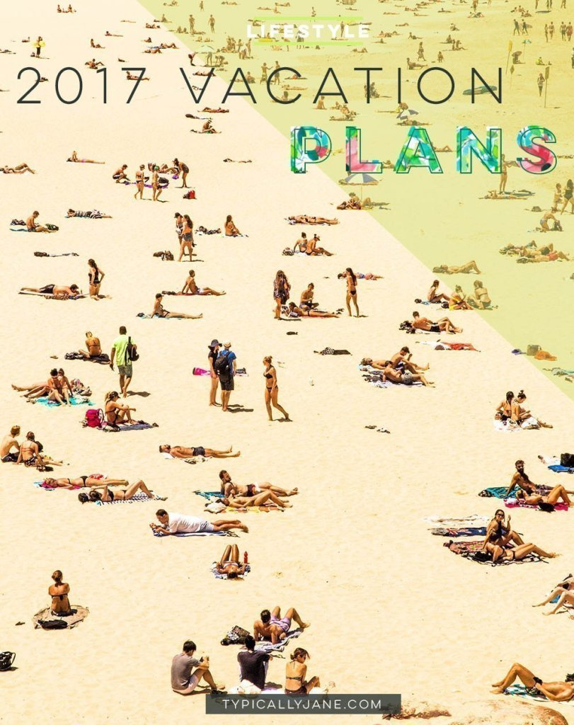 2017 vacation plans