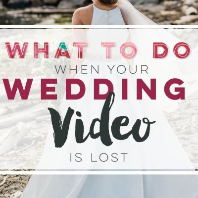 what to do when your wedding video is lost