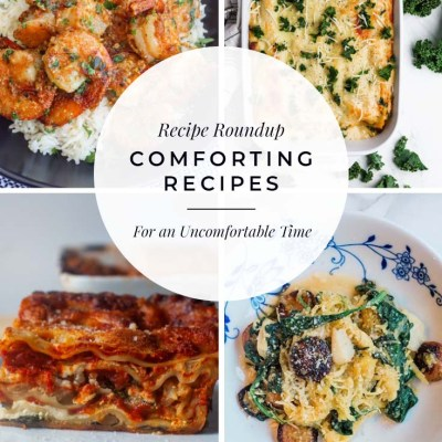 recipe roundup comforting recipes for an uncomfortable time