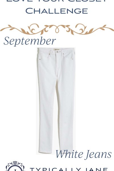 Love Your Closet Challenge September 2020 White Jeans