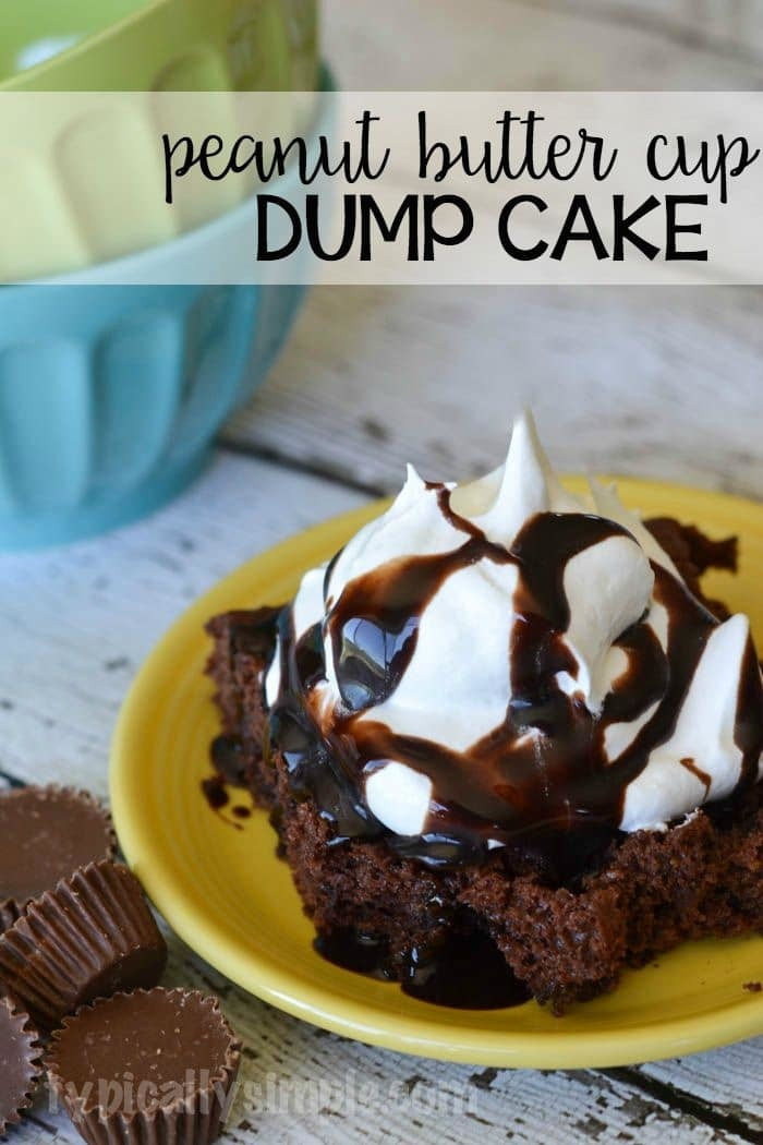 Peanut Butter Cup Dump Cake Typically Simple