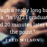 Fred Wilson Quote 2