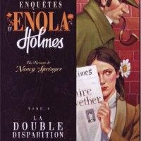 Les enquêtes d'Enola Holmes - Tome 1 - La double disparition : Nancy Springer