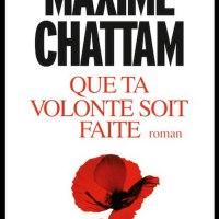 Que ta volonté soit faite : Maxime Chattam