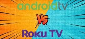 Roku TV vs Android TV: ¿cuál es el mejor?
