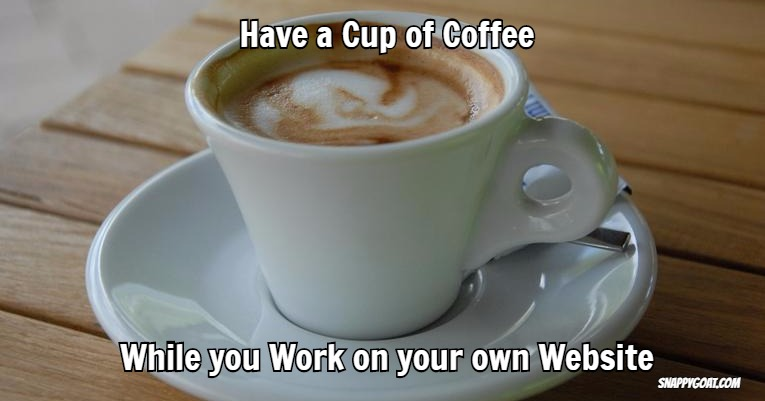 Have a cup of coffee