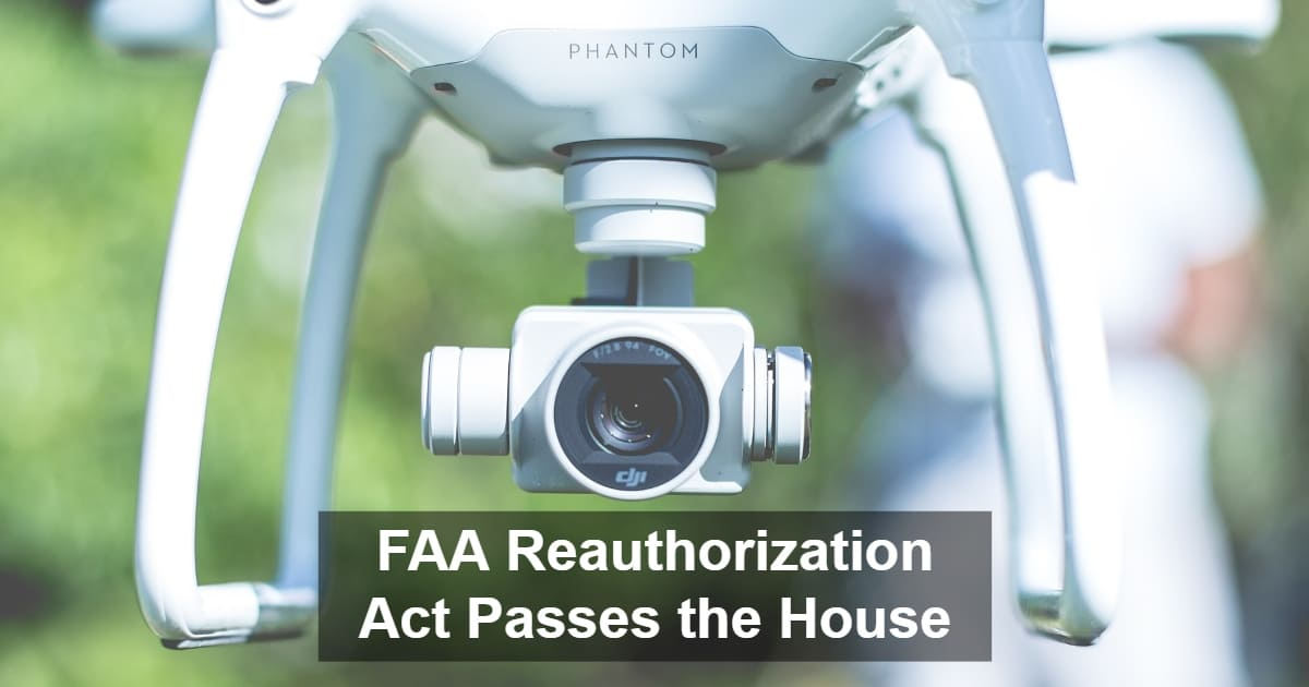 Faa Reauthorization Act Passed By The House Uav Coach