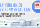 "Training on EU Environmental Law: ""The European Union Law facing climate change emergency"""