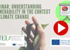 """Video and seminar presentations: """"Understanding vulnerability in the context of climate change"""""""
